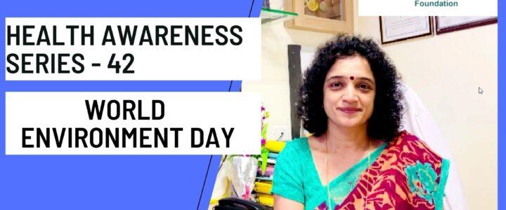 Health awareness 42 World Environment day