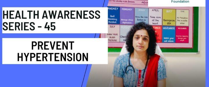 Health Awareness Series 45 – Prevent Hypertension- Dr Bindu Menon