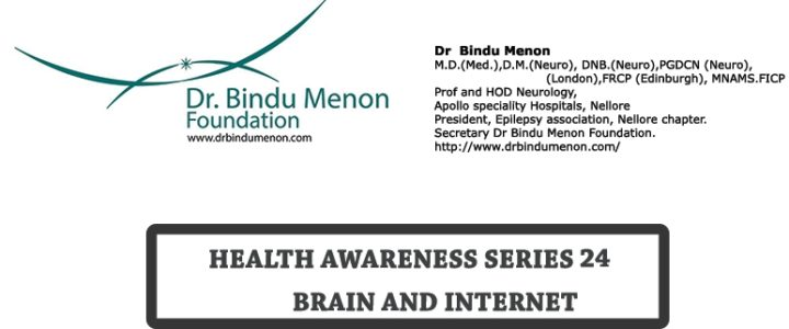 Brain and Internet -Health Awareness Series-24 by Dr Bindu Menon