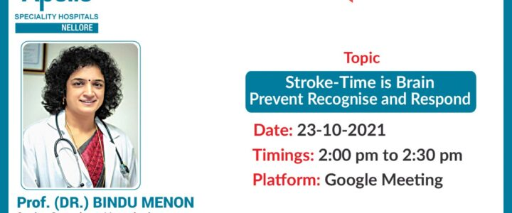 Stroke – Time is brain. Recognise – Respond – Rehabilitate by Dr. Bindu Menon